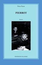 Pierrot, de Pierre Pastre, Editions Illador