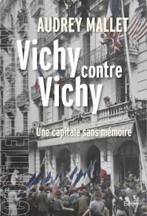 Vichy contre Vichy. Une capitale sans mémoire, de Audrey Mallet, Belin éditeur
