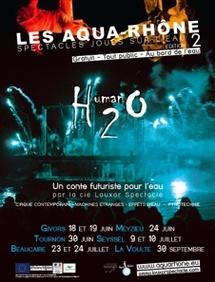 Les Aqua-Rhône 2011 : Human 2O (H20), un conte futuriste pour l'eau par la Cie Louxor Spectacle. Au fil du Rhône