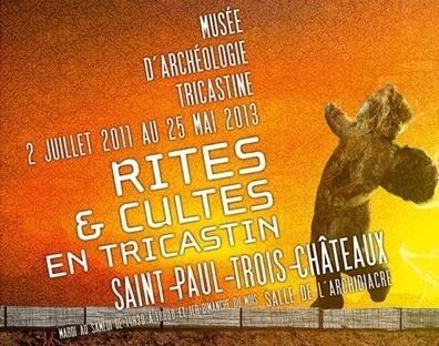 Rites et Cultes en Tricastin au Musée d'archéologie tricastine du 2 juillet 2011 au 25 mai 2013