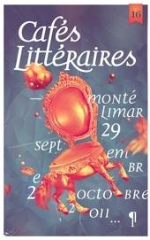 16e édition des Cafés Littéraires de Montélimar 29 septembre au 2 octobre 2011 à Montélimar, Le Teil, Privas, Pierrelatte