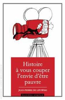 Histoire à vous couper l'envie d'être pauvre, Jean-Pierre de Lipowski