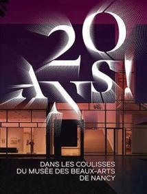 20 ans ! Dans les coulisses du musée des Beaux-Arts de Nancy, Musée des Beaux-Arts de Nancy du 23 février au 24 juin 2019
