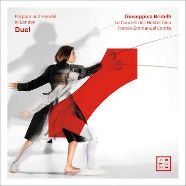 Le Concert de l'Hostel Dieu, nouveau disque - Giuseppina Bridelli - Duel, Handel et Porpora