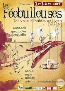 Les Féebulleuses 2011. Festival de théâtre et musique au château de Liviers à Lyas (07) les 2 & 3 Septembre 2011