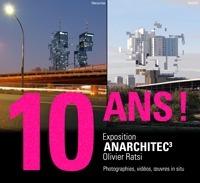 Anarchitec³, Olivier Ratsi : Inauguration de l'exposition le samedi 1er octobre, pour les 10 ans du Cube