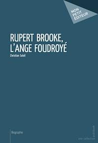 Rupert Brooke, l'ange foudroyé, par Christian Soleil