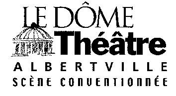 programme 2011-2012 du Dôme Théâtre à Albertville