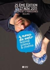 A nous de voir , festival de science et cinéma , 25ème édition du 17 au 27 novembre 2011, théâtre Renaissance, Oullins (Rhône)