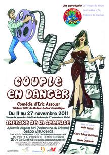 """""""Couple en danger"""" comédie d'Eric Assous à Nice, Théâtre de la Semeuse, du 11 au 27 novembre 2011"""
