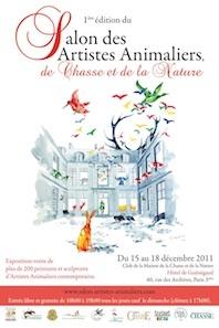1ère édition du Salon des artistes animaliers de chasse et de la nature, du 15 au 18 décembre 2011, Hôtel de Guénégaud, Paris