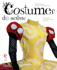 Costumes de scènes, de Claude Fauque, préface de Christian Lacroix, éditions de la Martinière