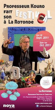 Le Professeur Kouro fait son festival  à la Rotonde de Stalingrad (Paris) ! 31 septembre et 1er octobre 2011