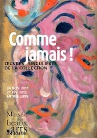 Comme jamais ! Œuvres singulières de la collection, du 24 novembre 2011 au 27 février 2012, Galerie des Beaux-Arts, Bordeaux