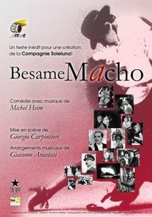 Besame Macho, Michel Heim, au Théâtre Etoile Royale, Lyon, du  9 novembre au 30 décembre 2011