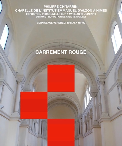 Carrément Rouge, exposition de Philippe Chitarrini, chapelle du Prieuré, Nîmes. 17/4 au 20/6/19