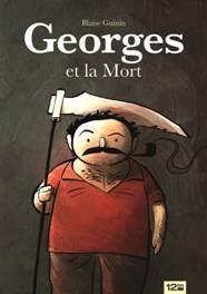 Georges et la mort, de Blaise Guinin, Editions 12bis