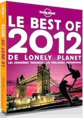 Quels sont les voyages les plus tendances pour 2012 ? La réponse de Lonely Planet