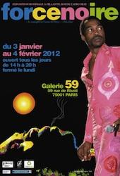 Exposition Force Noire. « La musique est l'arme du Futur » - Fela Kuti, du 3 janvier 2012 au 4 février 2012, galerie 59 RIVOLI , Paris