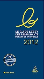 Le Guide Lebey des restaurants de Paris 2012
