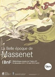 La Belle époque de Massenet, expositions à la Bibliothèque nationale de France et l'Opéra national de Paris du 14 décembre 2011 au 13 mai 2012