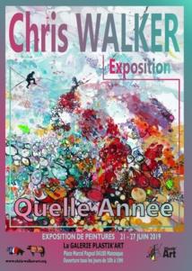Quelle Année, exposition de Chris Walker, Galerie Plask'Art, Manosque