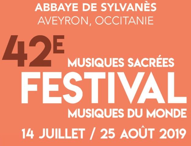 Un pays de spiritualité au cœur des forêts. Abbaye de Sylvanès, Festival de Musiques Sacrées du 14 juillet au 25août 2019
