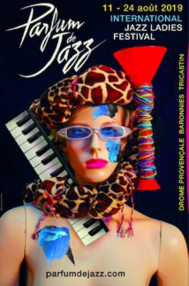 International Ladies Jazz Festival, Festival Parfum de Jazz, Drôme Provençale, du 11 au 24 août 19