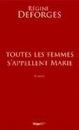 Régine Deforges. Toutes les femmes s'appellent Marie. Editions Hugo & Cie