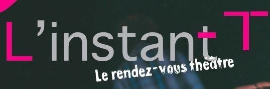 Ain : L'instant T Le rendez-vous théâtre du 7 au 13 janvier 2012