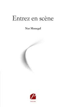 Entrez en scène, de Nut Monegal, Les Éditions du Panthéon