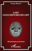 L'Art sans l'histoire de l'Art, de Georges Brunon, éditions de l'Harmattan
