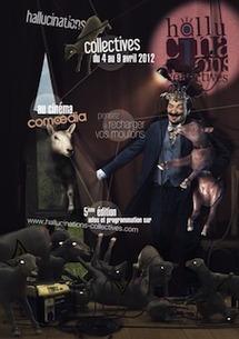 Les Hallucinations Collectives reviennent au cinéma Comoedia (Lyon), du 4 au 9 avril 2012 pour leur 5ème édition !