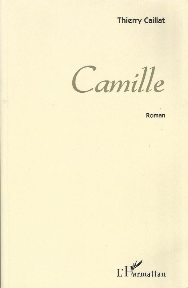 Camille, de Thierry Caillat, éditions de l'Harmattan