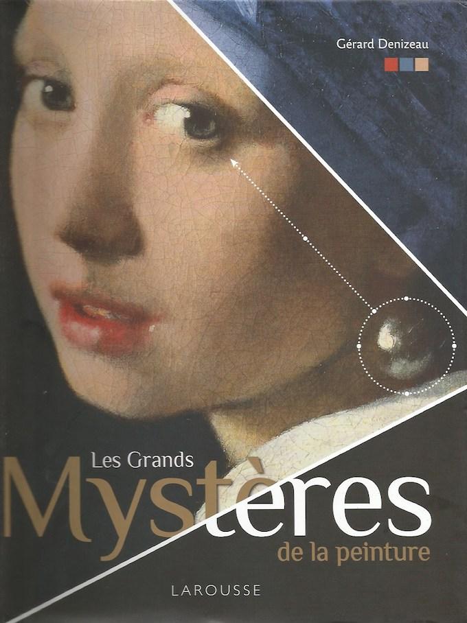 Les grands mystères de la peinture, par Gérard Denizeau, Larousse Essais et Documents