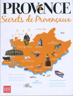 Provence, Secrets de Provençaux, de Pascale Huby, Prat éditions, collection Secrets de ...