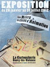 Les métiers du cinéma d'animation. Une exposition interactive à la Cartoucherie, Bourg-lès-Valence, du 10 au 28 avril 2012