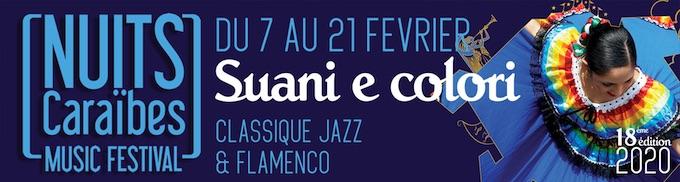 Guadeloupe et Martinique. Programme du Music Festival des Nuits Caraibes 2020 du 7 au 21 février