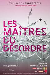 Les Maîtres du désordre, Musée du quai Branly, Galerie Jardin, du 11 avril au 29 juillet