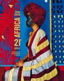 Africa 21e siècle, photographie contemporaine africaine, sous la direction de Ekow Eshun