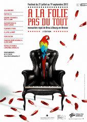 A la folie...pas du tout ! revient pour sa seconde édition au monasyère royal de Brou à Bourg en Bresse, du 21 juillet au 19 septembre 2012