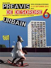 Préavis de désordres, Festival International de Performance, 6e édition, Marseille du 11 au 21 septembre 2012