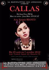 Callas, de Jean-Yves Picq, mise en scène Jean-Marc Avocat, avec Noémie Bianco, Manufacture des Abesses, Paris, du 23 août au 7 octobre 2012
