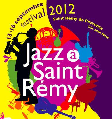 Jazz à Saint-Rémy. Saint-Rémy de Provence, du 13 au 16 septembre 2012