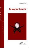 Du sang sur le miroir, par Cosmos Akoete Eglo, Editions L'Harmattan