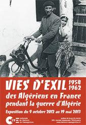 Vies d'exils, des Algériens en France pendant la guerre d'Algérie entre 1954 et 1962, Cité nationale de l'histoire de l'immigration, Paris, du 9 octobre au 19 mai 2013