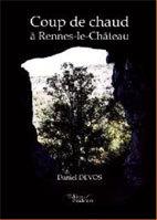 Coup de chaud à Rennes-le-Château, Daniel Devos, roman, Éditions Baudelaire