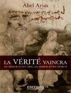 La vérité vaincra, Abel Arias, Editions Hugues de Chivré
