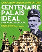 Hommage au Palais idéal du Facteur Cheval 1912-2012. L'Adresse Musée de la Poste, Paris,  jusqu'au 9 février 2013