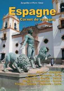 Espagne. Carnet de voyages. Jacqueline et Pierre Aimar. Editions Sortir ici et ailleurs